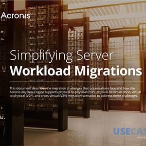 Simplifying Server Workload Migrations with Acronis image backup technology